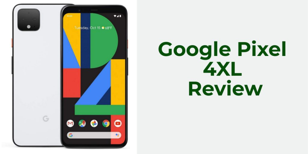 Review of Google Pixel 4XL