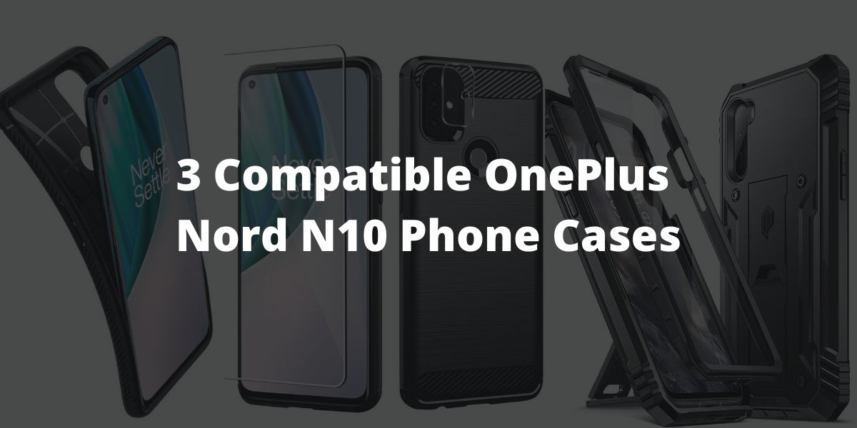 3 Compatible OnePlus Nord N10 Phone Cases