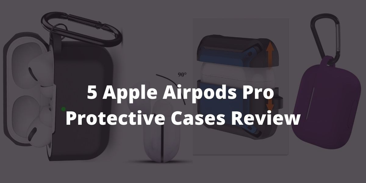 5-Apple-Airpods-Pro-Protective-Cases-Review